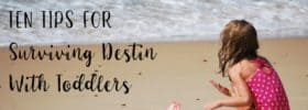Ten Tips for Surviving Destin with Toddlers