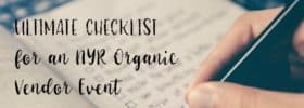 Ultimate Checklist for an NYR Organic Vendor Event