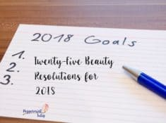 Twenty Five Beauty Resolutions including skincare and organic examples. #organicskincare #skincare #beautyresolutions #newyearresolutions