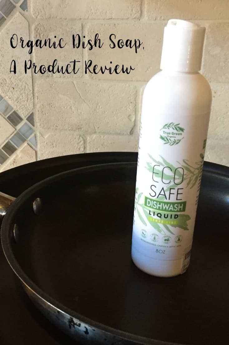 Organic Dish Soap, A Product Review